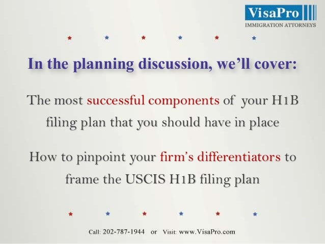 In the planning discussion, we'll cover: The most successful components of your H1B filing plan that you should have in pl...