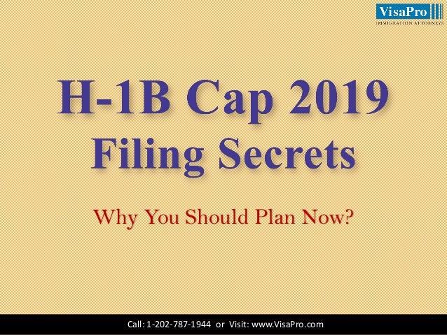 H1B Cap 2019 Filing Secrets: Why You Should Plan Now?
