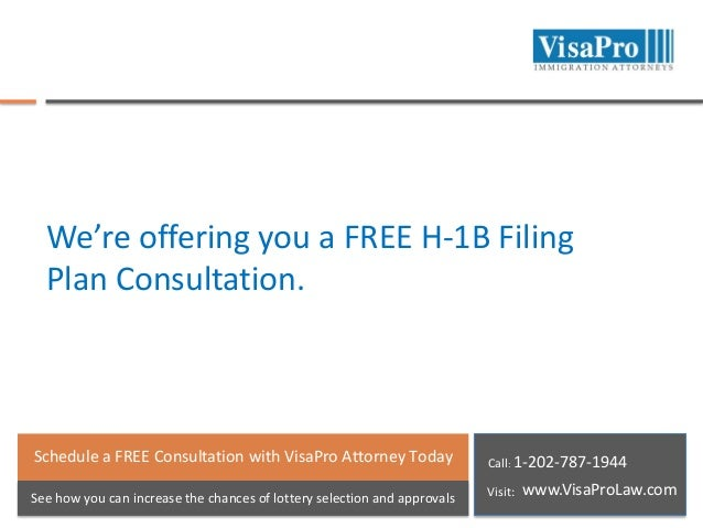 We're offering you a FREE H-1B Filing Plan Consultation.  Schedule a FREE Consultation with VisaPro Attorney Today  Call: ...