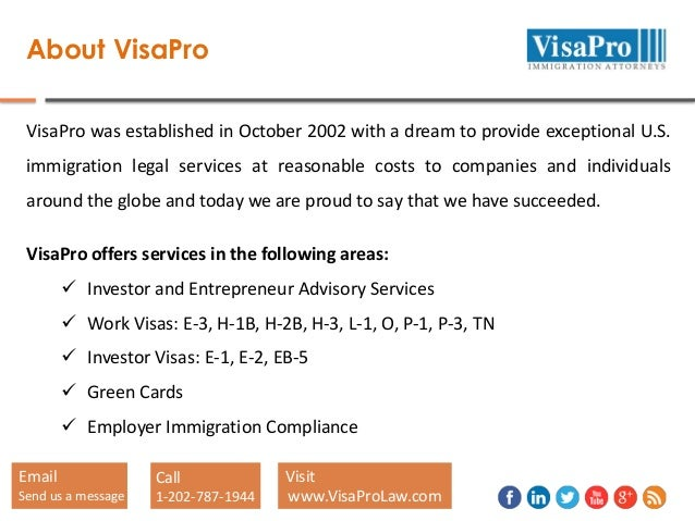 About VisaPro VisaPro was established in October 2002 with a dream to provide exceptional U.S. immigration legal services ...