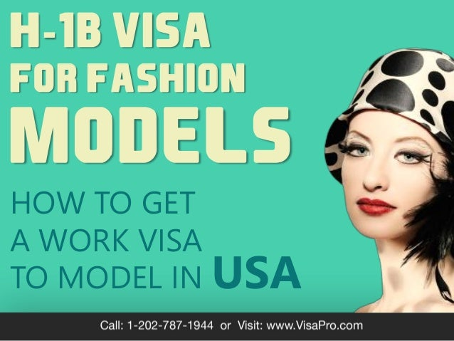 HOW TO GET A WORK VISA TO MODEL IN USA H-1B VISA FOR FASHION MODELS