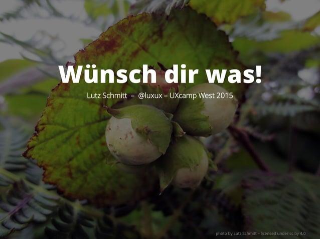 Lutz Schmitt – @luxux – UXcamp West 2015 Wünsch dir was! photo by Lutz Schmitt – licensed under cc by 4.0
