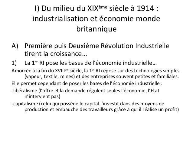I) Du milieu du XIXème siècle à 1914 : industrialisation et économie monde britannique A) Première puis Deuxième Révolutio...