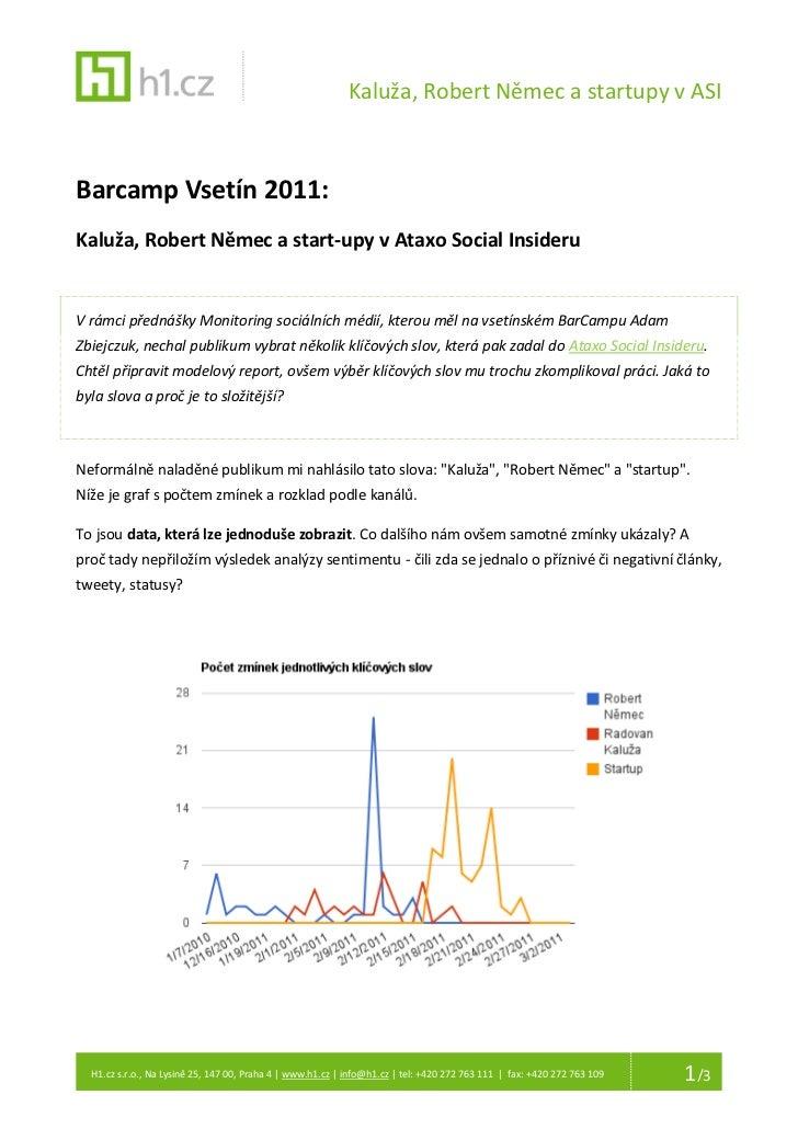 Kaluža, Robert Němec a startupy v ASIBarcamp Vsetín 2011:Kaluža, Robert Němec a start-upy v Ataxo Social InsideruV rámci p...