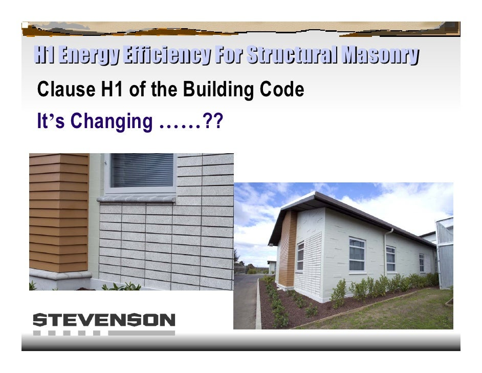 H1 Energy Efficiency For Structural Masonry Clause H1 of the Building Code It's Changing ……??