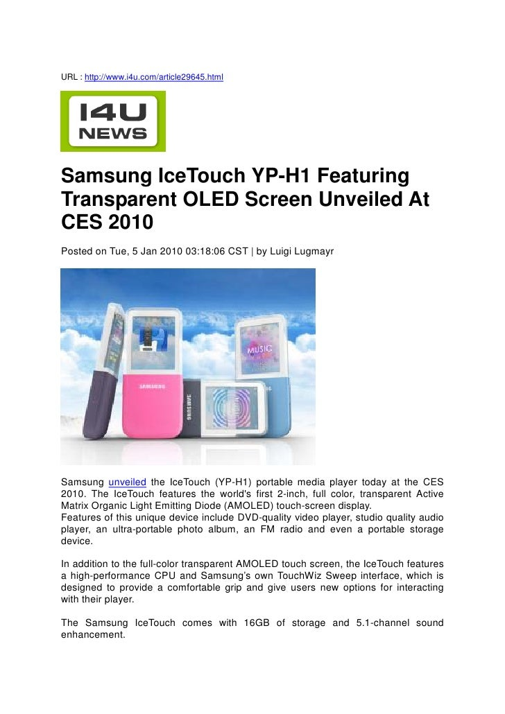 URL : http://www.i4u.com/article29645.html     Samsung IceTouch YP-H1 Featuring Transparent OLED Screen Unveiled At CES 20...
