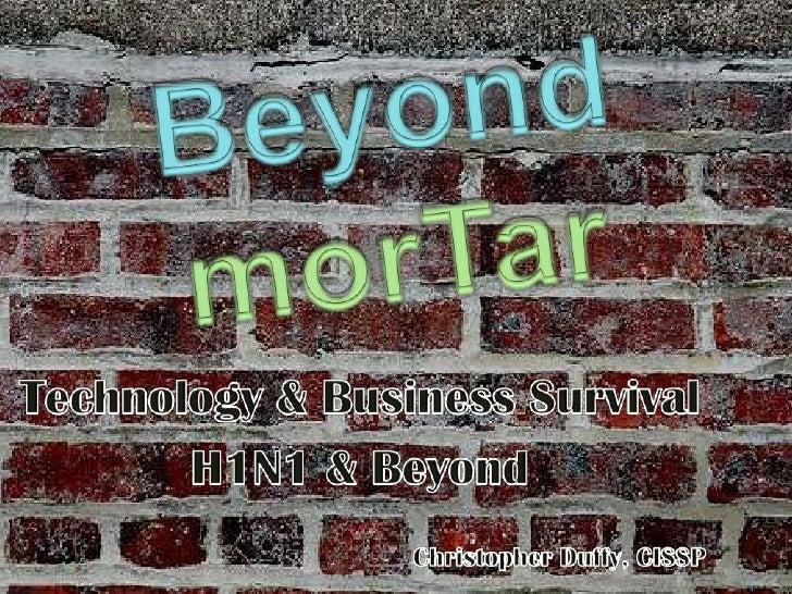 BeyondmorTar<br />Technology & Business Survival<br />H1N1 & Beyond<br />                                                 ...