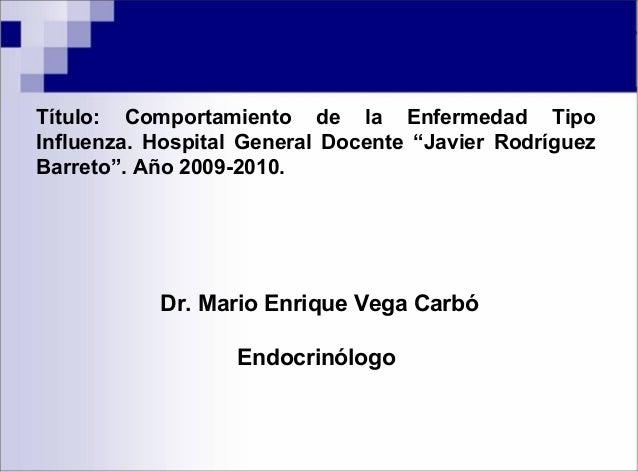 """Título: Comportamiento de la Enfermedad Tipo Influenza. Hospital General Docente """"Javier Rodríguez Barreto"""". Año 2009-2010..."""