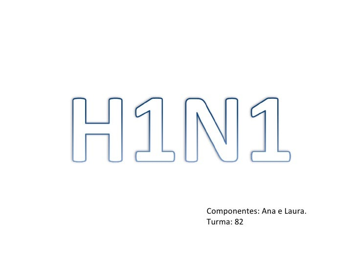 Componentes: Ana e Laura. Turma: 82