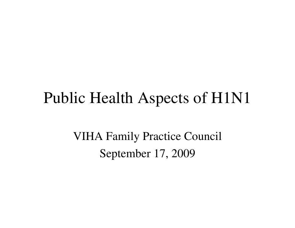 Public Health Aspects of H1N1      VIHA Family Practice Council         September 17, 2009