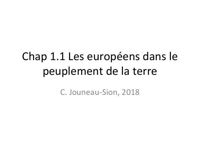 Chap 1.1 Les européens dans le peuplement de la terre C. Jouneau-Sion, 2018