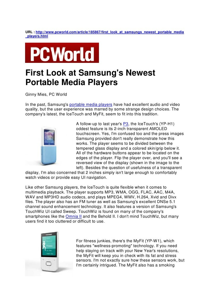 URL : http://www.pcworld.com/article/185867/first_look_at_samsungs_newest_portable_media _players.html     First Look at S...
