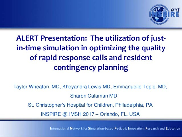 ALERT Presentation: The utilization of just- in-time simulation in optimizing the quality of rapid response calls and resi...