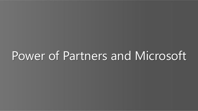 Power of Partners and Microsoft