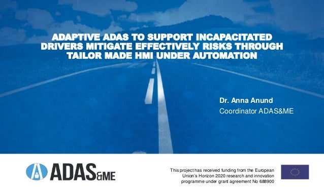 ADAPTIVE ADAS TO SUPPORT INCAPACITATED DRIVERS MITIGATE EFFECTIVELY RISKS THROUGH TAILOR MADE HMI UNDER AUTOMATION This pr...