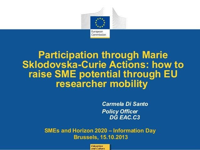 Participation through Marie Sklodovska-Curie Actions: how to raise SME potential through EU researcher mobility Carmela Di...