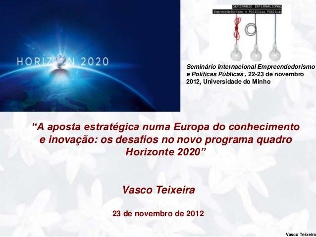 Tópicos a abordar•Enquadramento: PME's e o Espaço Europeu da Investigação•Universidade do Minho e a colaboração I&DT com o...
