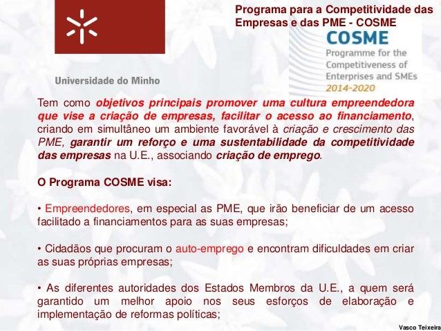 Ligações com o programa COSMEHorizonte 2020 e COSME são programas complementares para ocrescimento económico e criação de ...