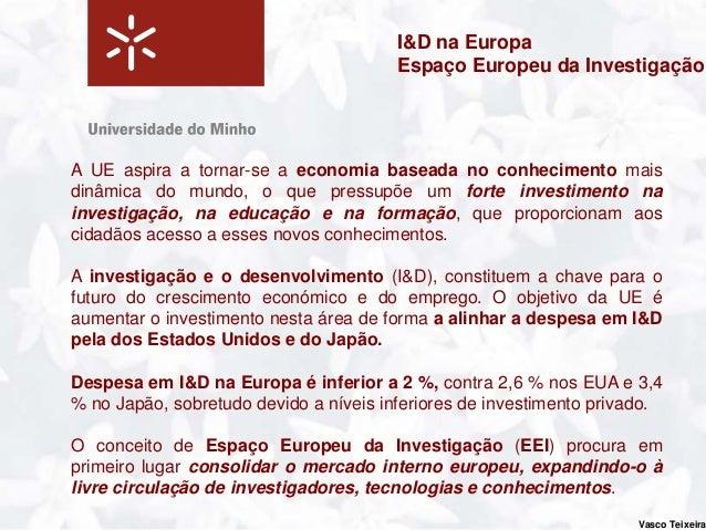 Projetos na UMinho                                    FCT, QREN, 6PQ & 7PQ6PQ (2004-2006)UMinho participou em 50 projetos7...