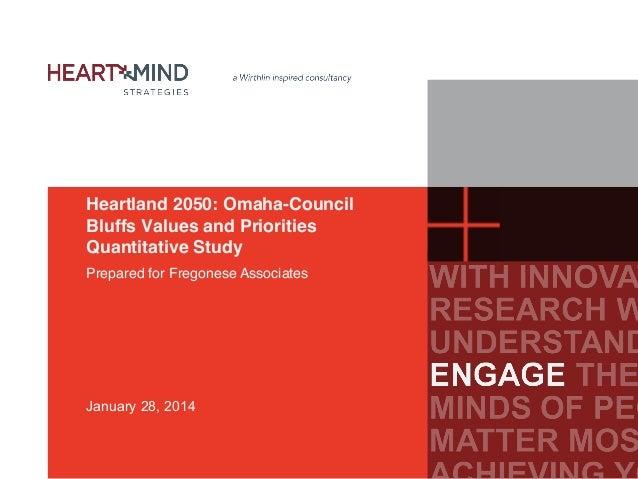 Heartland 2050: Omaha-Council Bluffs Values and Priorities Quantitative Study! Prepared for Fregonese Associates !  Januar...