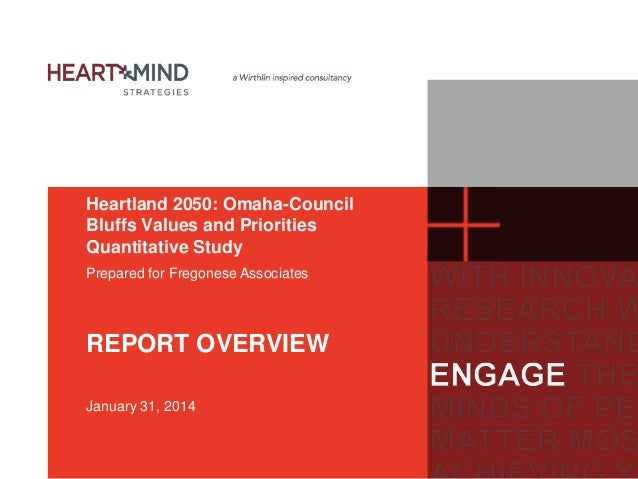Heartland 2050: Omaha-Council Bluffs Values and Priorities Quantitative Study Prepared for Fregonese Associates  REPORT OV...