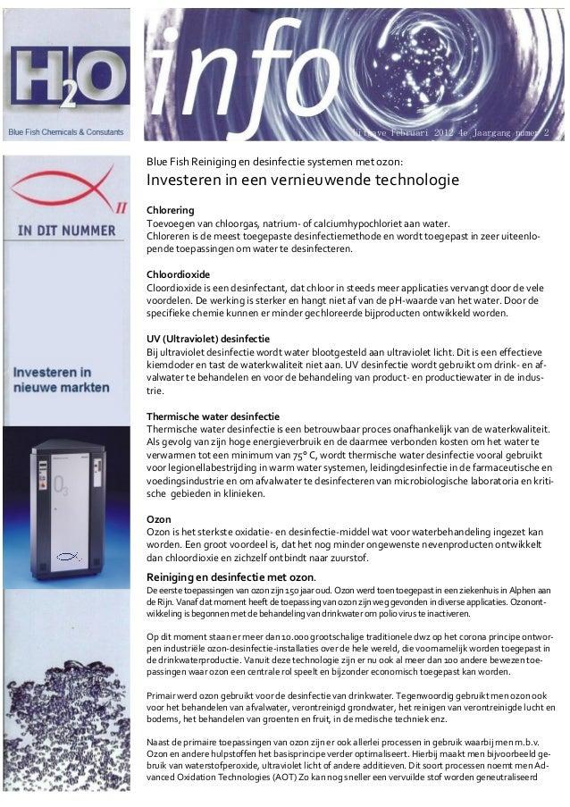 Uitgave Februari 2012 4e Jaargang numer 2Blue Fish Reiniging en desinfectie systemen met ozon:Investeren in een vernieuwen...