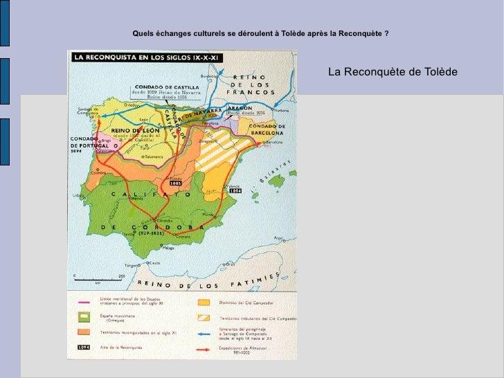 Quels échanges culturels se déroulent à Tolède après la Reconquète ? La Reconquète de Tolède
