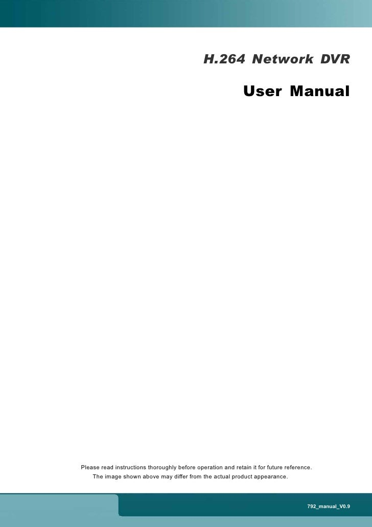 H.264 Network DVR                                                               User Manual     Please read instructions t...