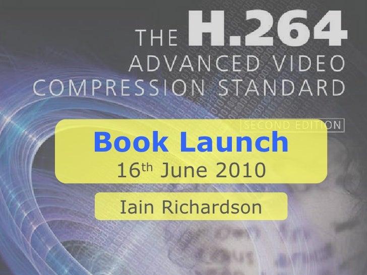 Book Launch 16 th  June 2010 Iain Richardson