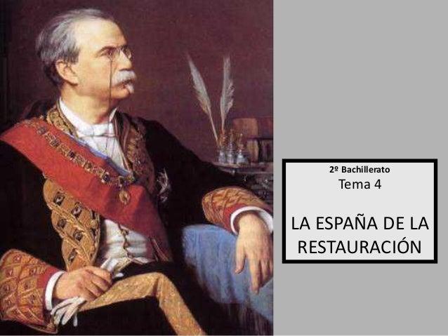 2º Bachillerato      Tema 4LA ESPAÑA DE LA RESTAURACIÓN