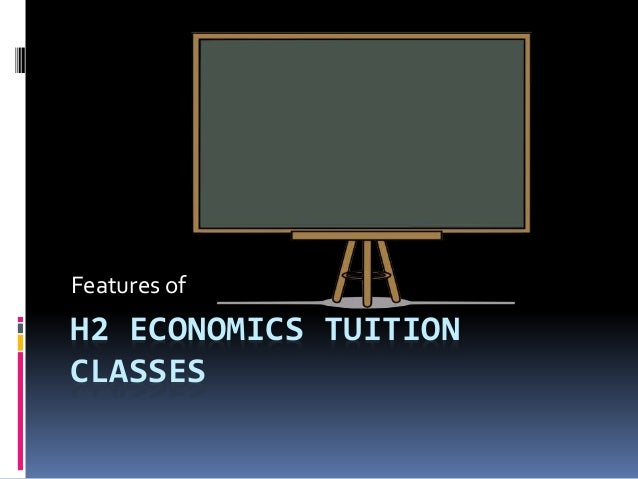 economics h2 Home tuition for jc 1 in economics h2 are you searching for a well-qualified &  experienced private tutor we offer the best home tutors for jc 1, economics h2 .