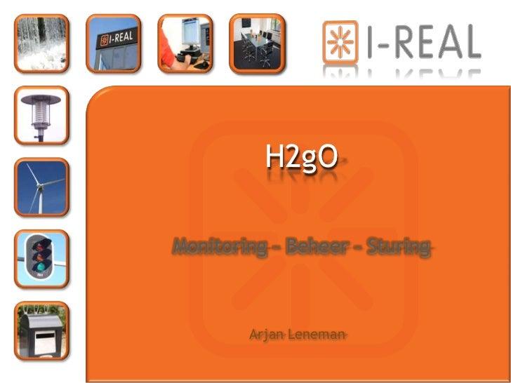 H2gO  Monitoring – Beheer – Sturing            Arjan Leneman