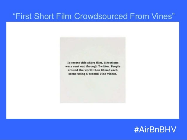 "#H2H @bryankramer #AirBnBHV ""First Short Film Crowdsourced From Vines"""