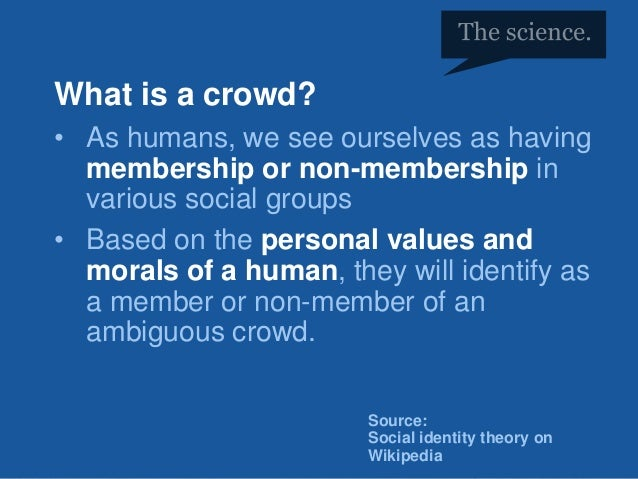 #H2H @bryankramer What is a crowd? • As humans, we see ourselves as having membership or non-membership in various social ...