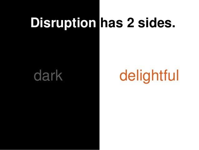 #H2H @bryankramer dark delightful Disruption has 2 sides.