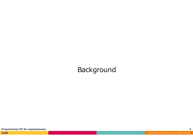 Programming TCP for responsiveness Slide 3