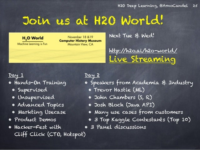 H2O Deep Learning, @ArnoCandel  Join us at H2O World!  25  Next Tue & Wed!  !  http://h2o.ai/h2o-world/  Live Streaming  D...