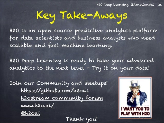 H2O Deep Learning, @ArnoCandel  Key Take-Aways  H2O is an open source predictive analytics platform  for data scientists a...