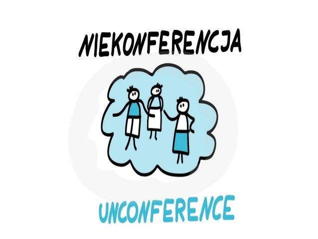 Na czym polega niekonferencja?