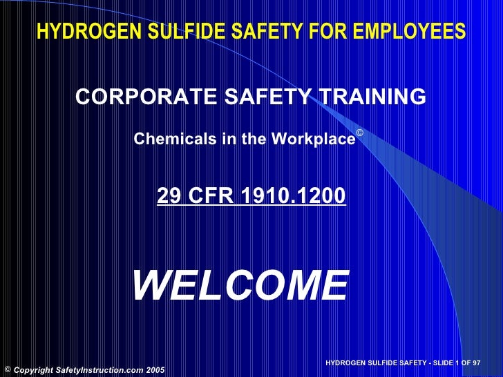 HYDROGEN SULFIDE SAFETY FOR EMPLOYEES                CORPORATE SAFETY TRAINING                              Chemicals in t...