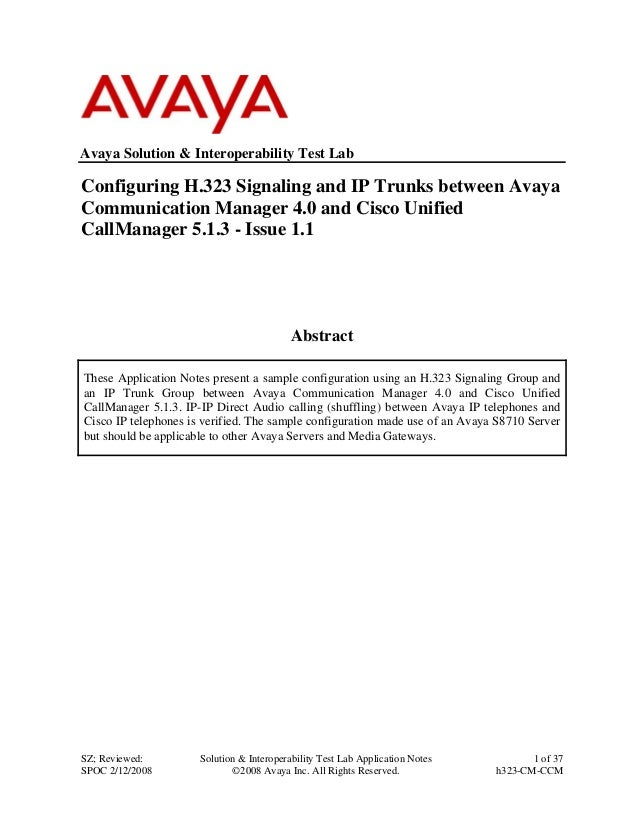 Avaya Solution & Interoperability Test LabConfiguring H.323 Signaling and IP Trunks between AvayaCommunication Manager 4.0...