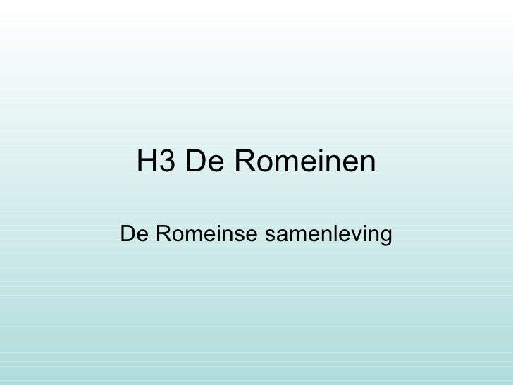 H3 De Romeinen De Romeinse samenleving