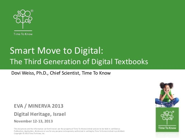 Smart Move to Digital: The Third Generation of Digital Textbooks Dovi Weiss, Ph.D., Chief Scientist, Time To Know  EVA / M...