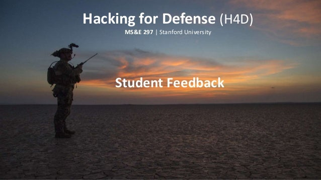 Hacking for Defense (H4D) MS&E 297 | Stanford University Student Feedback