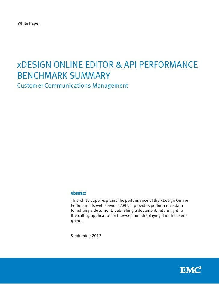 White PaperxDESIGN ONLINE EDITOR & API PERFORMANCEBENCHMARK SUMMARYCustomer Communications Management                Abstr...