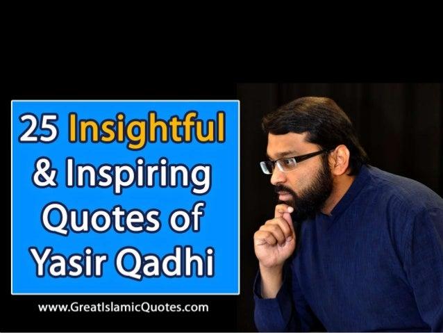 25 Insightful Islamic Quotes of Yasir Qadhi