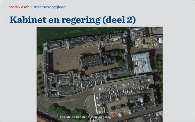 stad & esch & maatschappijleer  Kabinet en regering (deel 2)
