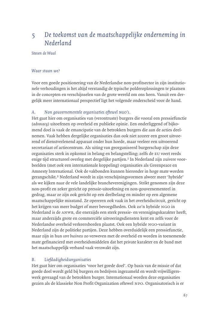 5      De toekomst van de maatschappelijke onderneming in       NederlandSteven de WaalWaar staan we?Voor een goede positi...
