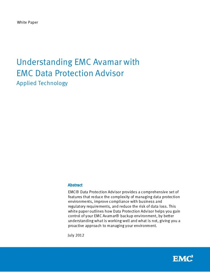 White PaperUnderstanding EMC Avamar withEMC Data Protection AdvisorApplied Technology                     Abstract        ...