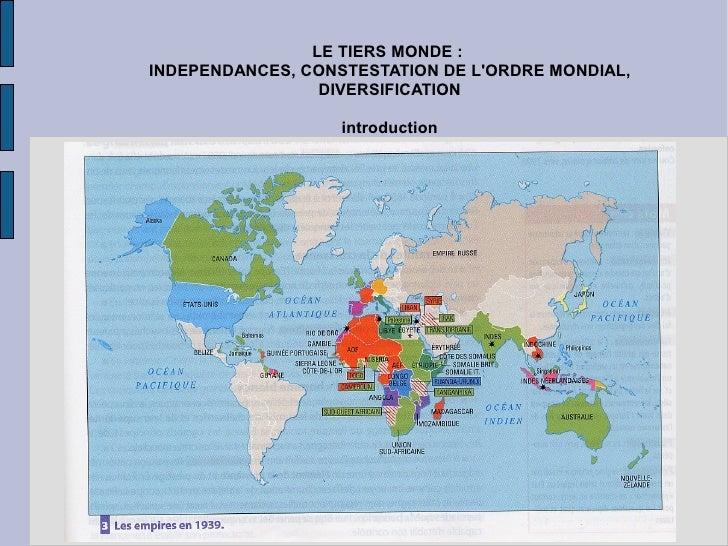LE TIERS MONDE : INDEPENDANCES, CONSTESTATION DE L'ORDRE MONDIAL,                  DIVERSIFICATION                     int...